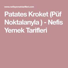 Patates Kroket (Püf Noktalarıyla ) - Nefis Yemek Tarifleri