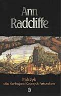 Ann Radcliffe: Italczyk albo Konfesjonał Czarnych Pokutników - http://lubimyczytac.pl/ksiazka/51289/italczyk-albo-konfesjonal-czarnych-pokutnikow