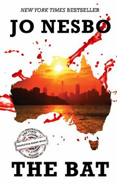 The Bat by Jo Nesbø, Inspector Harry Hole of the Oslo Crime Squad is dispatched to Sydney to observe a murder case. Harry is free to offer assistance, but he has firm instructions to stay out of trouble. The victim is a twenty-three year old Norwegian woman who is a minor celebrity back home. Never one to sit on the sidelines, Harry befriends one of the lead detectives, and one of the witnesses, as he is drawn deeper into the case. Together, they discover that this is only....