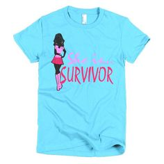 Ladies Form Fitting She is...Survivor