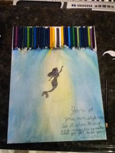 "Melted crayon art. DIY. I made it as a Christmas present for my mom. The quote is a little hard to read. It says ""You've got your own style, now let it shine through and remember no matter what, you got to be you!"" (Said by Sebastian)"