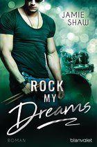 HanniinnaHs Bücherwelt: Rock my Dreams von Jamie Shaw
