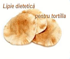 Lipie dietetică pentru tortilla