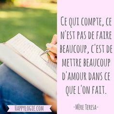 Citation en français - Ce qui compte, ce n'est pas de faire beaucoup, c'est de mettre beaucoup d'amour dans ce que l'on fait - Mère Teresa