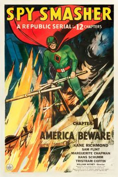 "Spy Smasher (Republic, 1942). One Sheet (27"" X 41"") Chapter 1 -- ""America Beware."" Kane Richmond stars as the Spy Smasher, a masked avenger with no super-human powers, on the hunt for an evil German agent known only as The Mask."