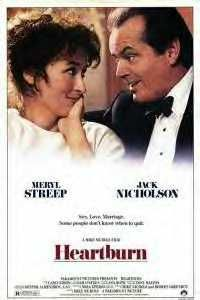 Heartburn //  Directed by	Mike Nichols  Produced by	Robert Greenhut  Mike Nichols  Written by	Nora Ephron  Starring	Meryl Streep  Jack Nicholson  Music by	Carly Simon  Cinematography	Néstor Almendros  Editing by	Sam O'Steen  Distributed by	Paramount Pictures  Release date(s)	July 25, 1986