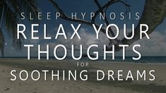 Sleep Hypnosis Thought Relaxation for Soothing Dreams (Guided Meditation Over-Thinking Anxiety) Meditation Music, Mindfulness Meditation, Guided Meditation, Over Thinking Anxiety, Hypnosis For Anxiety, Guided Relaxation, Behavioral Psychology, Meditation For Beginners