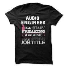 Awesome Audio Engineer T-Shirts, Hoodies, Sweatshirts, Tee Shirts (22.99$ ==► Shopping Now!)