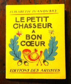 """IVANOVSKY (Elisabeth) Collection """"Pomme d'Api""""  9) Le petit chasseur a bon cœur (1945-50) Elisabeth Ivanovsky, Paris"""
