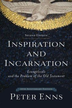 Inspiration and Incarnation: Evangelicals and the Problem of the Old Testament