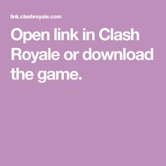 Open link in Clash Royale or download the game.