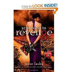 Schooled in Revenge - By: Jesse Lasky - Revenge Spin off novel!!
