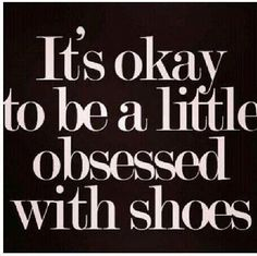 Ideas for fashion shoes quotes Crazy Shoes, Me Too Shoes, Dream Shoes, Quotes To Live By, Me Quotes, Qoutes, Queen Quotes, Style Quotes, Quotations