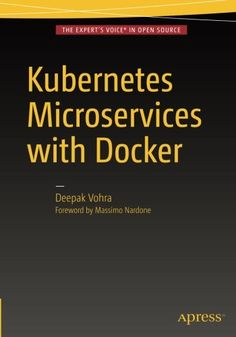 Kubernetes Microservices with Docker by Deepak Vohra. Start using Kubernetes in complex big data and enterprise applications, including Docker containers. Starting with installing Kubernetes on a single node, the book introduces Kubernetes with a simple Hello example and discusses using environment variables in Kubernetes.  Next it discusses using Kubernetes with all major groups of technologies such as relational databases, NoSQL databases, and in the Apache Hadoop ecosystem.