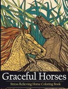 Adult Coloring Book Graceful Horses: Stress Relieving Horse Coloring Books