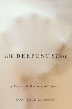 The Deepest Sense by Constance Classen