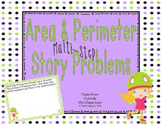 Tales from Outside the Classroom: Area & Perimeter Multi-Step Story Problems