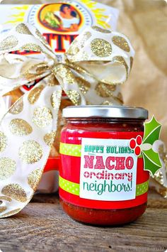 """Happy Holidays from: {Nacho} ordinary neighbors"" This delicious gift is always a favorite!"