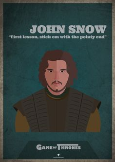 John Snow: First lesson, stick em with the pointy end