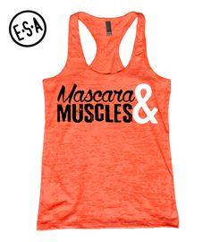 Muscles & Mascara. Cute workout motivational top!