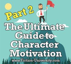 Create fascinating characters driven by the need for Identity, Love, or Survival.