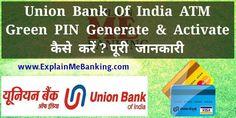 Union Bank Of India UBI ATM PIN Generate & Activate Kaise Kare ? Union Bank, Bank Of India
