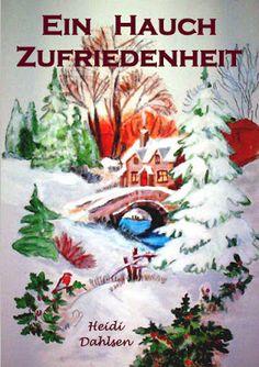 Ein Hauch Zufriedenheit - Heidi Dahlsen - Familie - Eigentlich ist es doch gar nicht schwer, auch anderen einmal ein bisschen Glück zu gönnen, oder?
