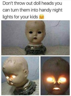Best use of a doll head.
