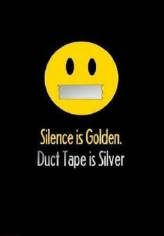 Silence Is Golden, Duct Tape, Nerdy, Tape, Duck Tape, Masking Tape