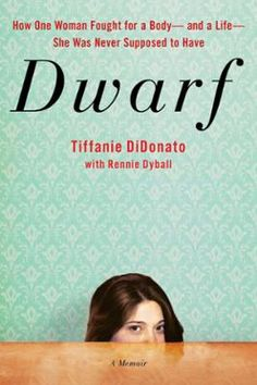 "Dwarf by Tiffanie DiDonato,Rennie Dyball, Click to Start Reading eBook, ""It's okay with me if you picked up this book because you're curious about what it's like to live wit"