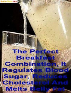 The Perfect Breakfast Combination, It Regulates Blood Sugar, Reduces Cholesterol And Melts Belly Fat!