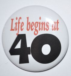 Life begins at 40 Year Old forty year old 2 by KimmEllenDesigns, $2.00