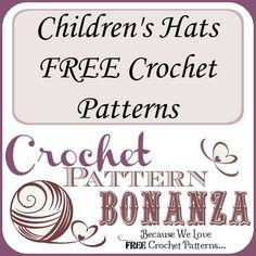 FREE crochet patterns for Children's Hats: http://crochetpatternbonanza.com/category/childrens-hats/