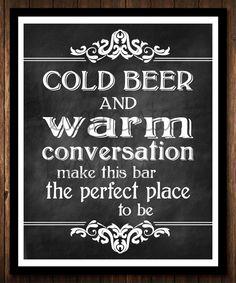 Cold Beer & Warm Conversation chalkboard bar by ReaganistaDesigns, $10.00