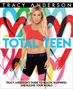 Total Teen: The Tracy Anderson Method for Loving Your Body and Living a Healthy Life Tracy Anderson Diet, Tracy Anderson Method, Start Losing Weight, Diet Plans To Lose Weight, Fast Weight Loss, Healthy Weight Loss, World Happiness, Blood Type Diet, Living A Healthy Life