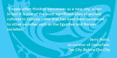 c̓əsnaʔəm, the city before the city, exhibition of Musqueam culture at the Museum of Vancouver City Museum, New City, Oh The Places You'll Go, British Columbia, Vancouver, Culture, Image, January, Symbols