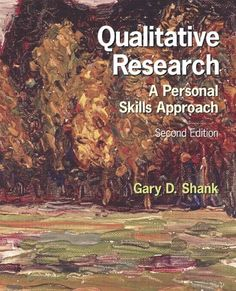 Qualitative #Research: A Personal Skills Approach (2nd Edition)/Gary D. Shank