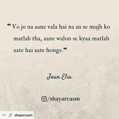 Hindi Quotes On Life, Urdu Quotes, Poetry Quotes, Quotations, Me Quotes, Urdu Poetry Ghalib, Poetry Hindi, John Elia Poetry, Jaun Elia