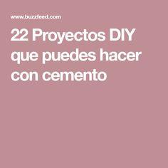 22 Proyectos DIY que puedes hacer con cemento