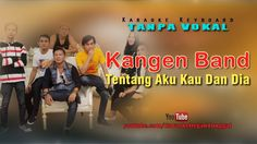 Kangen Band - Tentang Aku, Kau dan Dia | Karaoke Keyboard Tanpa Vokal