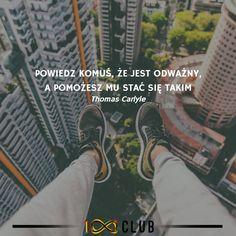 #100club #cytaty #odwaga