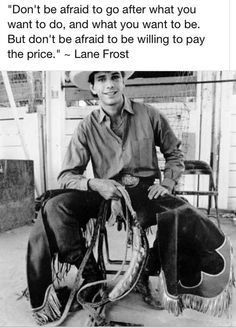 Lane Frost is one of my idols and is also known for saying one of my favorite quotes. Rodeo Quotes, Western Quotes, Cowboy Quotes, Oklahoma Quotes, Cowgirl Quote, Shirt Quotes, Country Girl Life, Country Girl Quotes, Country Boys