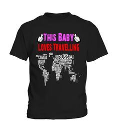 This BABY Loves Travelling- Kids Tee  #birthday #october #shirt #gift #ideas #photo #image #gift #costume #crazy #nephew #niece
