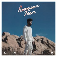 """American Teen"" from Khalid."