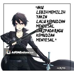 Anime Sword, Best Qoutes, Anime Qoutes, Quotes Indonesia, Sword Art Online, Never Give Up, Captions, Geek Stuff, Romance