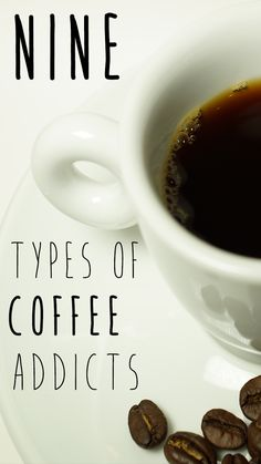 The nine types of coffee addicts everyone knows : Mashable