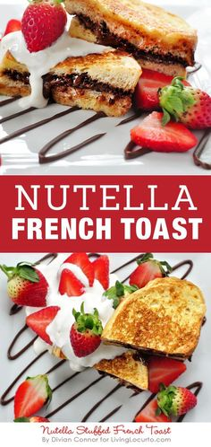 Amazing Nutella Stuffed French Toast recipe with creamy whipped topping! Pair it with strawberries for a quick and easy breakfast or chocolate snack. #dessert #nutella #chocolate #frenchtoast #breakfast #yummy