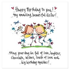 Happy Birthday to you! My amazing, beautiful sister!.. Printed on luxury GF Smith 300gsm textured board. 13 x 13cm square card.
