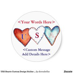 #USA Hearts Custom Round Sticker Decals - Painting featuring a red, white, and blue patriotic hearts. The hearts spell out USA. This is a great sticker for American holidays like celebrating the Fourth of July holiday! Make customized USA hearts sticker decals with your own text and images to celebrate your patriotism for the United States of America!