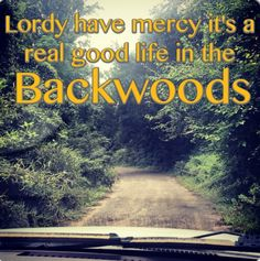 Backwoods  Country lyrics country quotes Columbus Ga